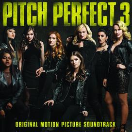 Various - Pitch Perfect 3 (Original Motion Picture Soundtrack)