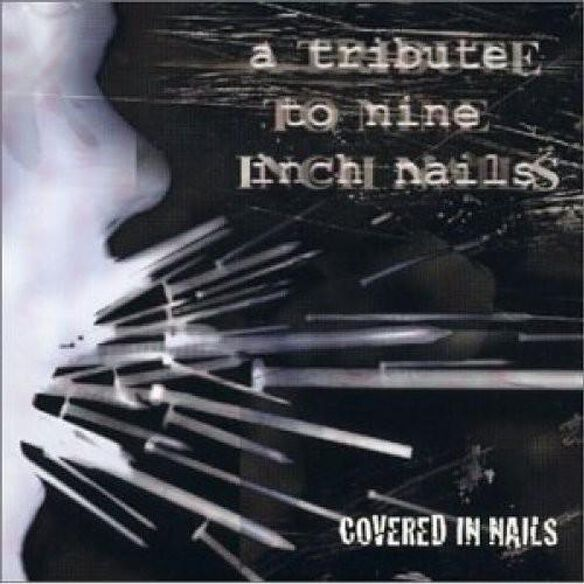 Covered In Nails: Tribute To Nine Inch Nails / Var