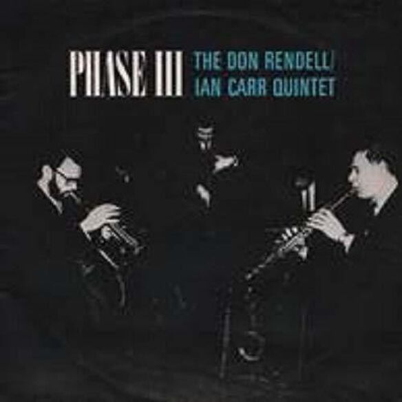 Don Rendell / Ian Carr - Phase 3