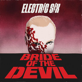 Electric Six - Bride Of The Devil