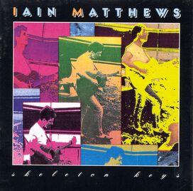 Iain Matthews - Skeleton Keys