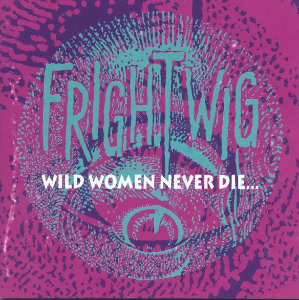 Wild Women Never Die
