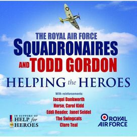 Royal Air Force Squadronaires & Todd Gordon - Helping the Heroes