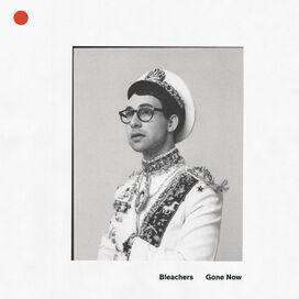 The Bleachers - Gone Now