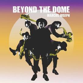 Marcus Joseph - Beyond The Dome