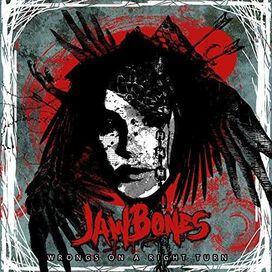Jaw Bones - Wrongs on a Right Turn