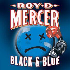 Roy D. Mercer - Black & Blue