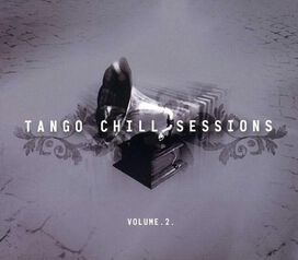 Various Artists - Tango Chill Sessions, Vol. 2