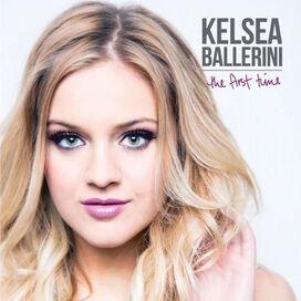 Kelsea Ballerini - First Time