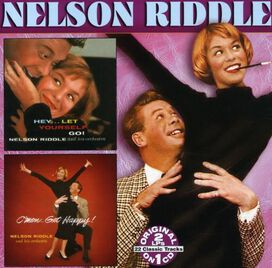 Nelson Riddle - Hey...Let Yourself Go!/C'mon...Get Happy!