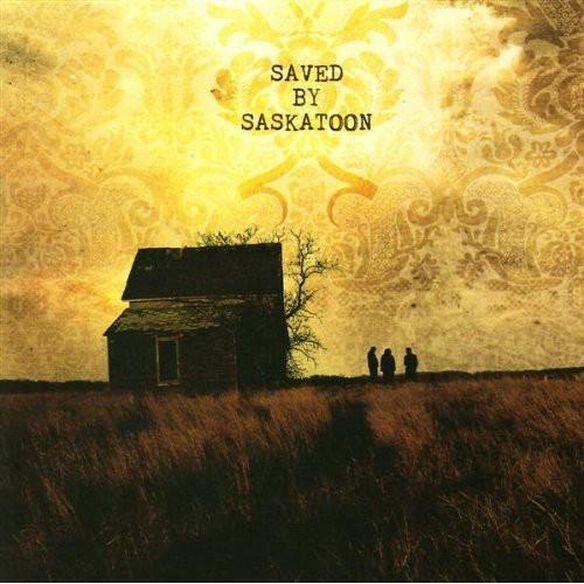 Saved By Saskatoon (Can)