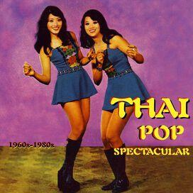 Various Artists - Thai Pop Spectacular: 1960s-1980s