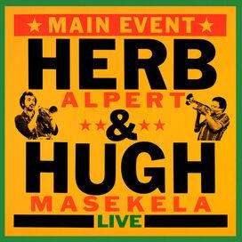 Herb Alpert & Hugh Masekela - Main Event (Live)