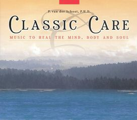 Various Artists - Classic Care: Music to Heal the Mind, Body and Soul (Box Set)