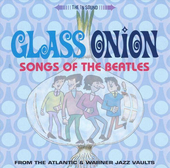 Glass Onion:Songs Of