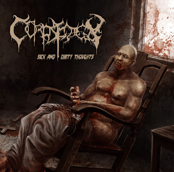 Corpsedecay - Sick & Dirty Thoughts