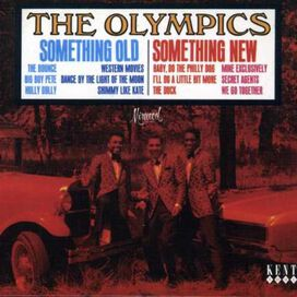 The Olympics - Something Old Something New