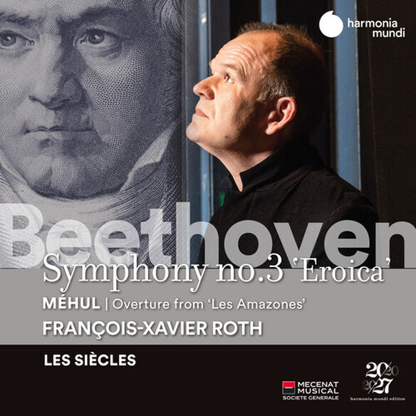 Les Siecles - Beethoven: Symphony No. 3; Mihul: Les Amazones - Overture