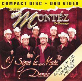 Grupo Montez De Durango - Y Sigue la Mata Dando