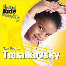 P.I. Tchaikovsky - Best of Classical Kids: Peter Ilyich Tchaikovsky