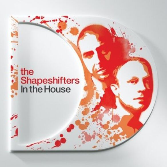 Shapeshifters - In the House