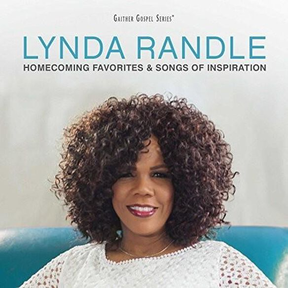 Lynda Randle - Homecoming Favorites & Songs of Inspiration 1