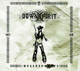 Downspirit - Bulletproof