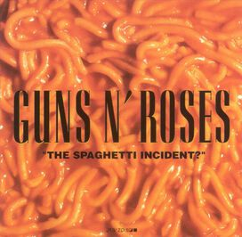 Guns N' Roses - Spaghetti Incident?