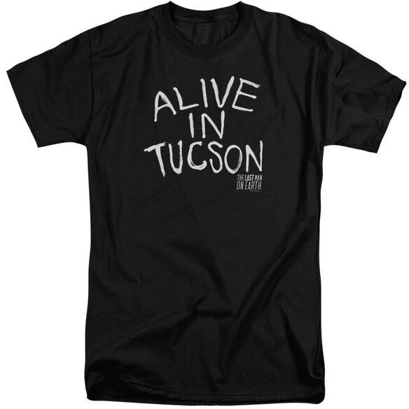 Last Man On Earth Alive In Tucson Short Sleeve Adult Tall T-Shirt