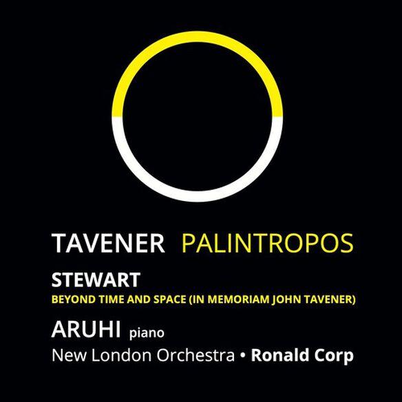 Aruhi/ Ronald Corp/ Michael Stewart - Tavener: Palintropos
