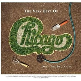 Chicago - Very Best of Chicago: Only the Beginning