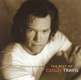 Randy Travis - Forever & Ever...The Best of Randy Travis