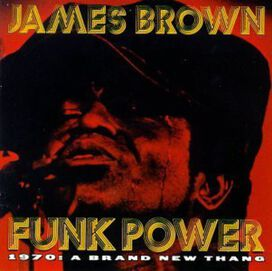 James Brown - Funk Power 1970: Brand New Thing