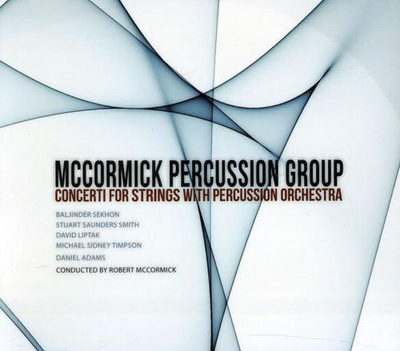 McCormick Percussion Ensemble - Concerti for Strings with Percussion Orch