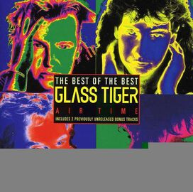 Glass Tiger - Best of Glass Tiger