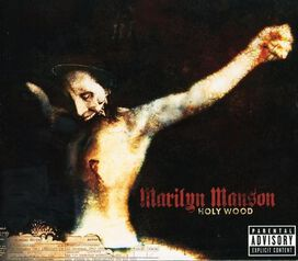Marilyn Manson - Holy Wood (In the Shadow of the Valley of Death)