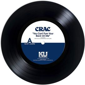 Crac - You Can't Turn Your Back On Me / Wound Round