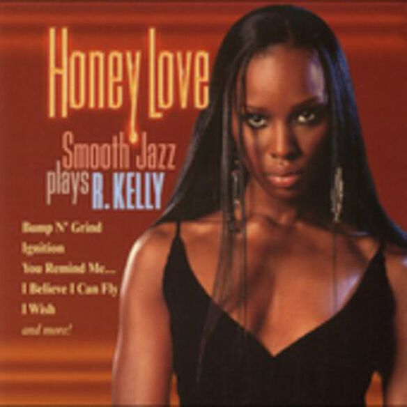 Honey Love: Smooth Jazz Plays R Kelly / Various