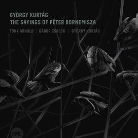 Arnold Tony / Gabor Csalog / Gyorgy Kurtag - The Sayings Of Peter Bornemisza