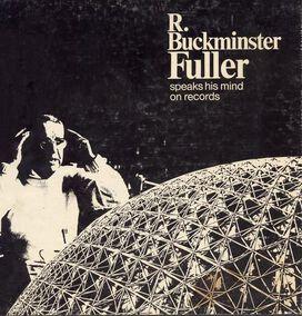 R. Buckminster Fuller - Buckminster Fuller Speaks His Mind