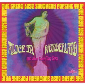 Various Artists - Alice In Wonderland & Other Rainy Day Girls: The Great Lost Southern Popsike Trip
