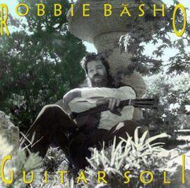 Robbie Basho - Guitar Soli