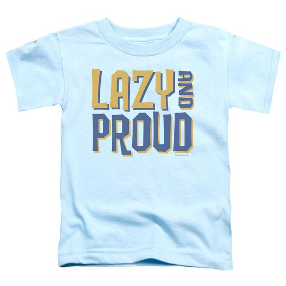 Lazy And Proud Short Sleeve Toddler Tee Light Blue Lg T-Shirt