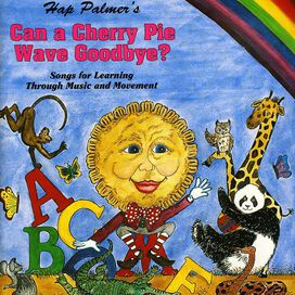 Hap Palmer - Can a Cherry Pie Wave Goodbye? (New Updated Version!)