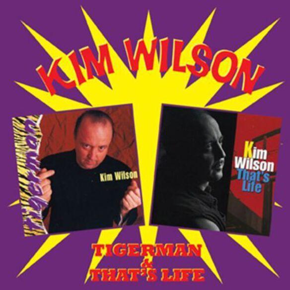 Kim Wilson - Tigerman & That's Life