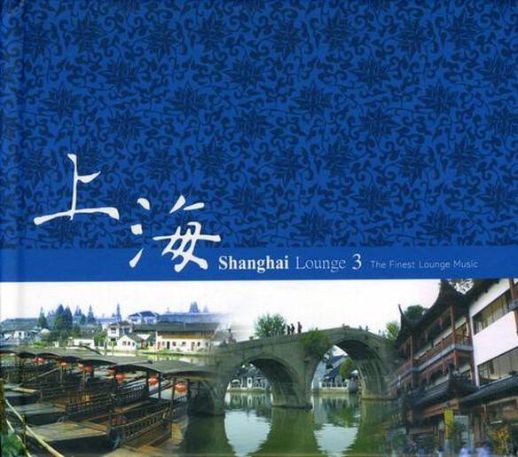 Shanghai Lounge 3 / Various (Asia)