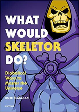 Masters of the Universe - What Would Skeletor Do?
