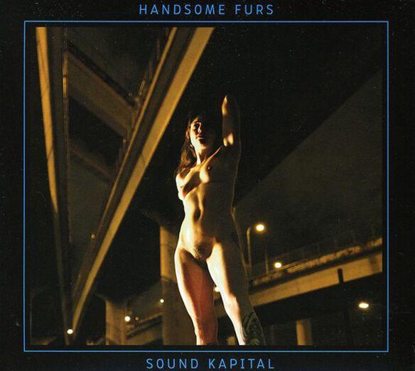 Handsome Furs - Sound Kapital