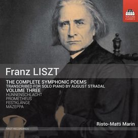 Risto-Matti Marin - Franz Liszt: The Complete Symphonic Poems Transcribed for Solo Piano by August Stradal, Vol. 3