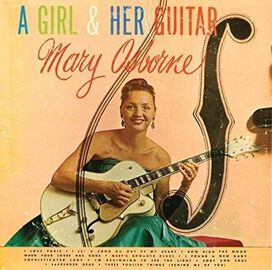 Mary Osborne - Girl & Her Guitar
